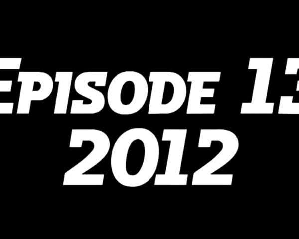Down & Drought - EPISODE 13 - 2012