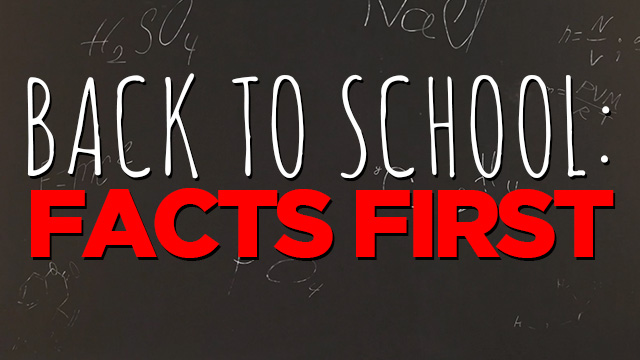 Back To School: Facts First